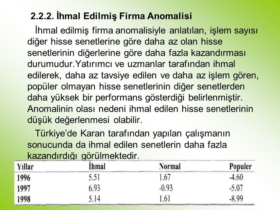 2.2.2. İhmal Edilmiş Firma Anomalisi İhmal edilmiş firma anomalisiyle anlatılan, işlem sayısı diğer hisse senetlerine göre daha az olan hisse senetler
