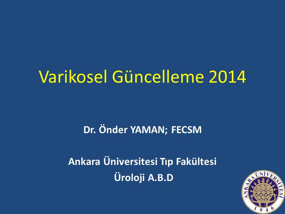 Varikosel Güncelleme 2014 Dr. Önder YAMAN; FECSM Ankara Üniversitesi Tıp Fakültesi Üroloji A.B.D 14