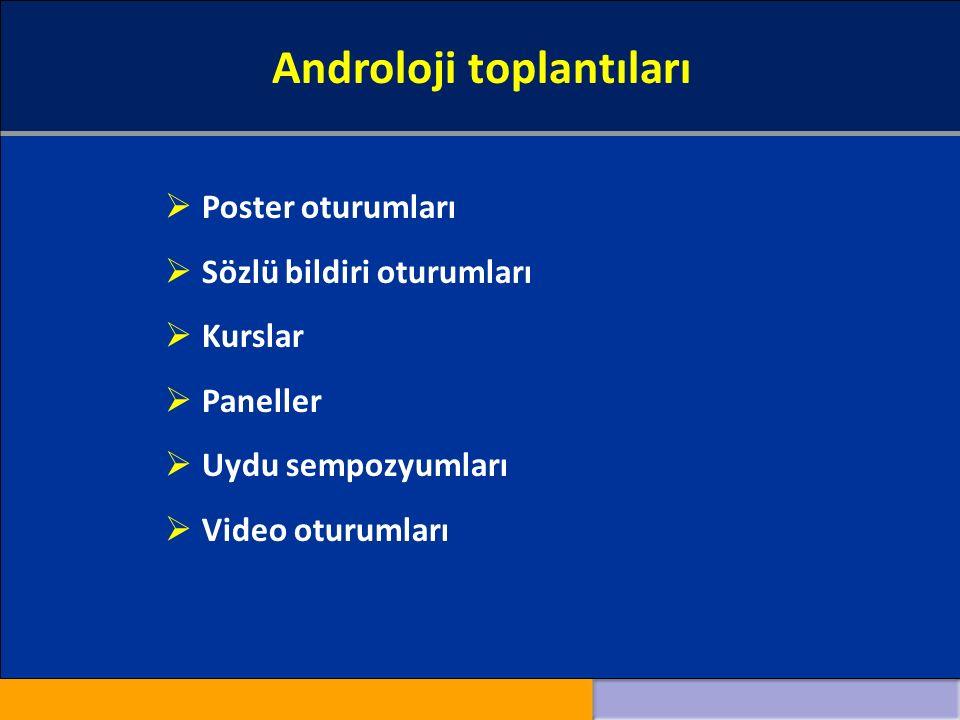 Androloji toplantıları  Poster oturumları  Sözlü bildiri oturumları  Kurslar  Paneller  Uydu sempozyumları  Video oturumları