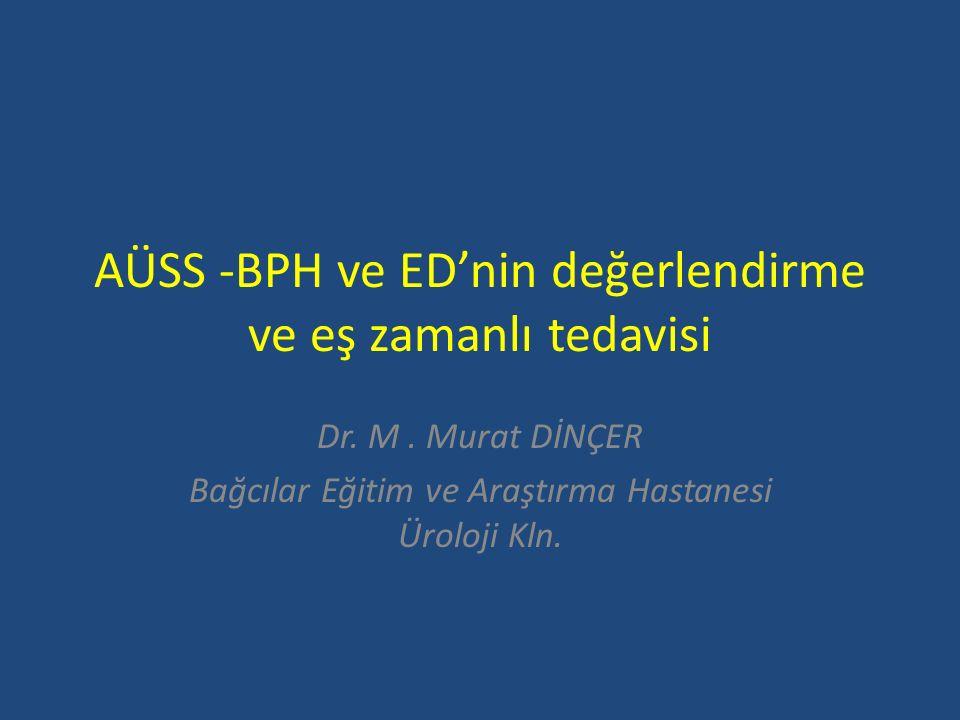 AÜSS -BPH ve ED'nin değerlendirme ve eş zamanlı tedavisi Dr.