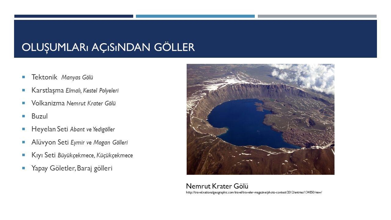 TÜRK İ YE'DE GÖLLER Türkiye'deki do ğ al göller yaklaşık 10000 km 2 alan kaplamaktadır.