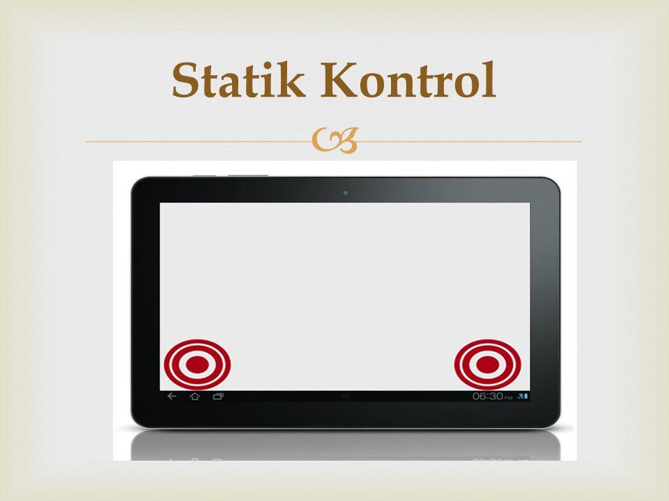   Dinamik kontroller ekran yüzeyinde joystick şeklinde hareket ederler.