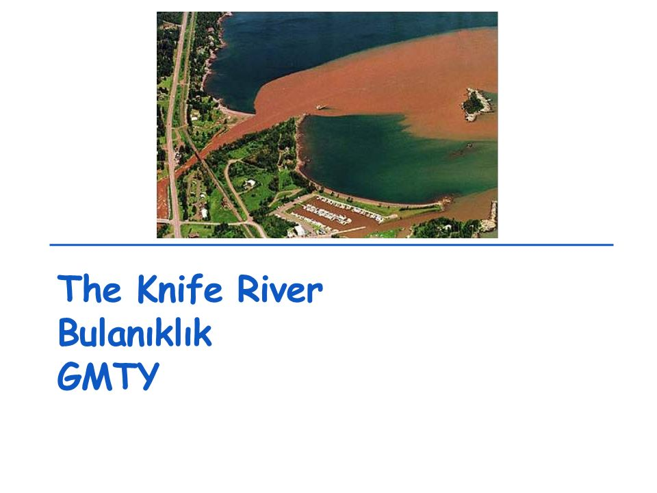 The Knife River Bulanıklık GMTY