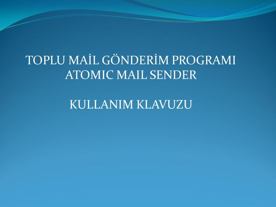 Burada Open Atomic Mail Sender seçeneği ile sonra ki adıma geçiniz.