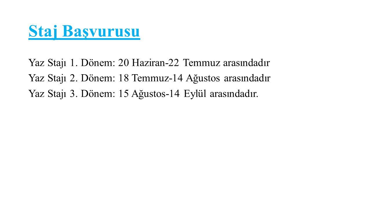 Staj Başvurusu Örnek1: 20 Haziran tarihinde staja başlayacak birisi için; staj başlangıç tarihi 1.