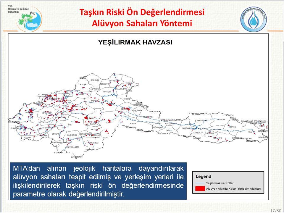 Taşkın Riski Ön Değerlendirmesi Alüvyon Sahaları Yöntemi MTA'dan alınan jeolojik haritalara dayandırılarak alüvyon sahaları tespit edilmiş ve yerleşim yerleri ile ilişkilendirilerek taşkın riski ön değerlendirmesinde parametre olarak değerlendirilmiştir.