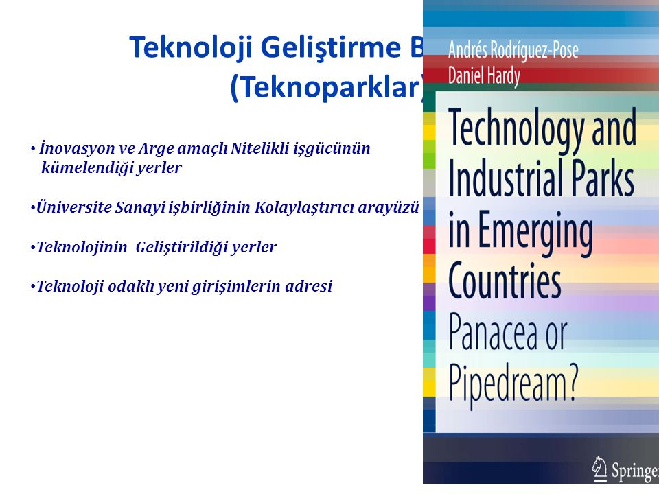 Teknoloji Geliştirme Bölgeleri (Teknoparklar) İnovasyon ve Arge amaçlı Nitelikli işgücünün kümelendiği yerler Üniversite Sanayi işbirliğinin Kolaylaştırıcı arayüzü Teknolojinin Geliştirildiği yerler Teknoloji odaklı yeni girişimlerin adresi İNOVASYON 2023, ELAZIĞ