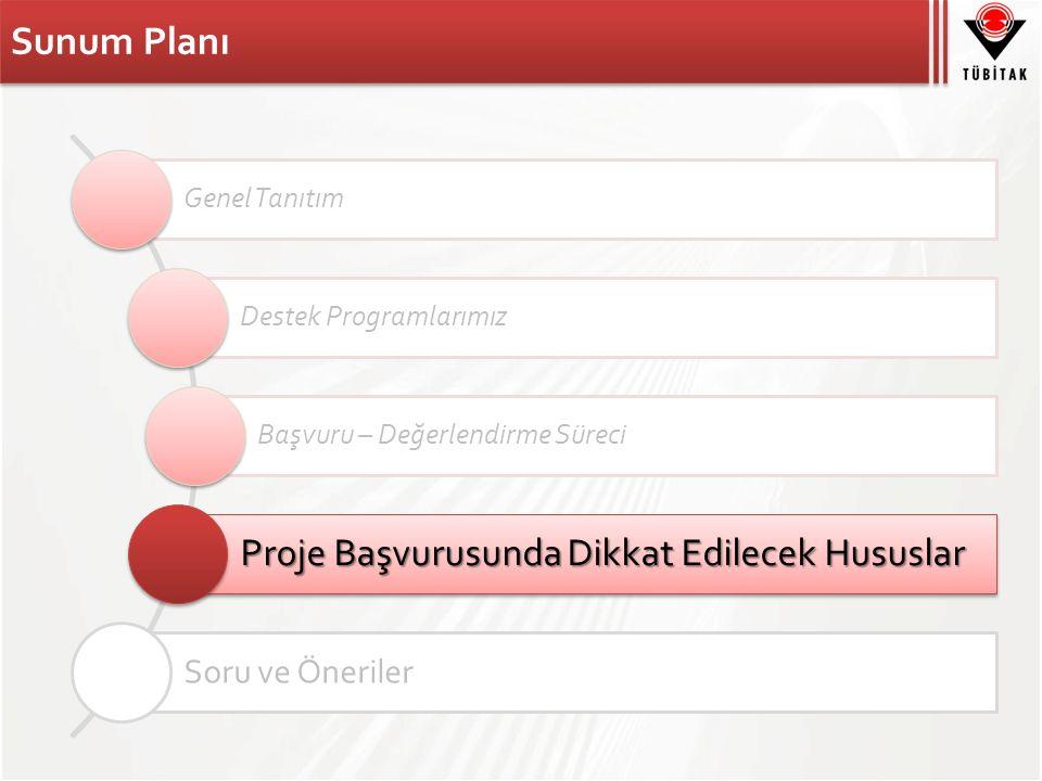 Sunum Planı Genel Tanıtım Destek Programlarımız Başvuru – Değerlendirme Süreci Proje Başvurusunda Dikkat Edilecek Hususlar Soru ve Öneriler