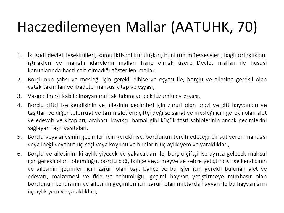 Haczedilemeyen Mallar (AATUHK, 70) 1.İktisadi devlet teşekkülleri, kamu iktisadi kuruluşları, bunların müesseseleri, bağlı ortaklıkları, iştirakleri v