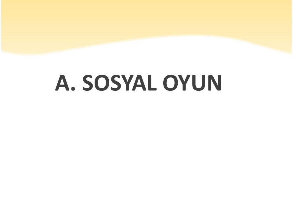 A. SOSYAL OYUN