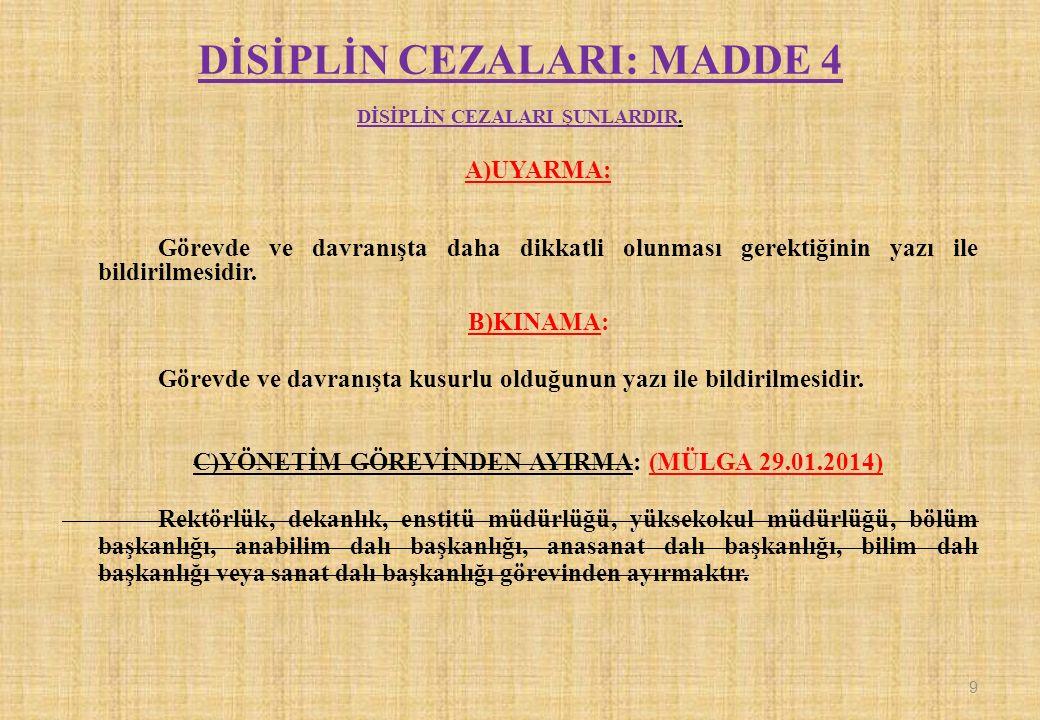 İTİRAZ:MADDE 47 Disiplin amirleri tarafından verilen uyarma, kınama ve aylıktan kesme cezalarına karşı itiraz, kişinin bağlı olduğu kurumdaki disiplin kuruluna yapılabilir.