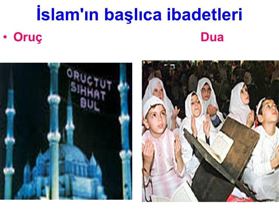 İslam'ın başlıca ibadetleri Oruç Dua