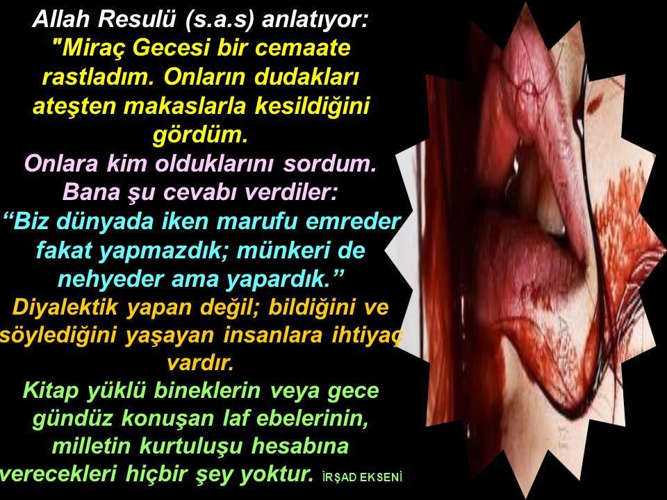 Allah Resulü (s.a.s) anlatıyor:
