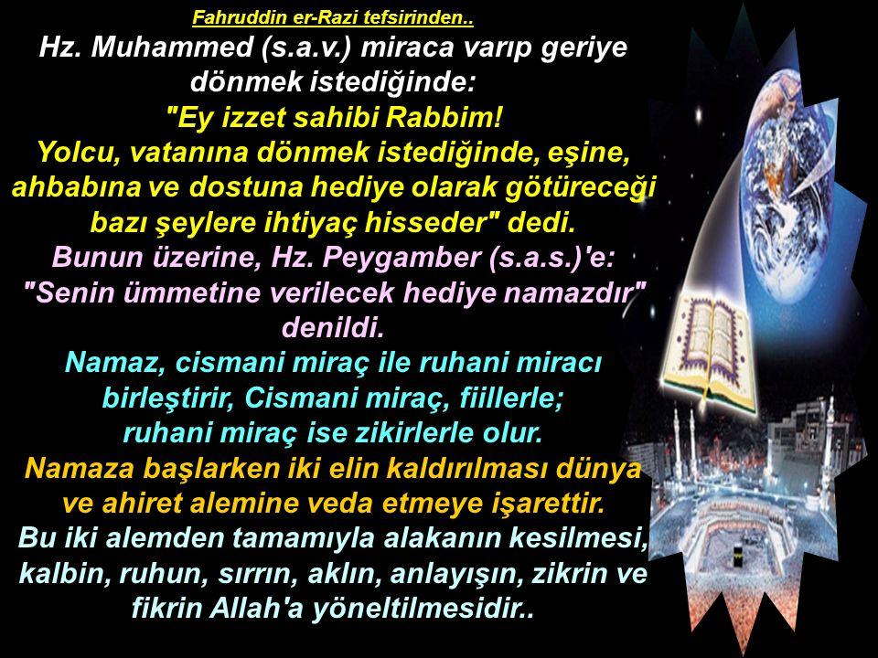 Fahruddin er-Razi tefsirinden.. Hz. Muhammed (s.a.v.) miraca varıp geriye dönmek istediğinde: