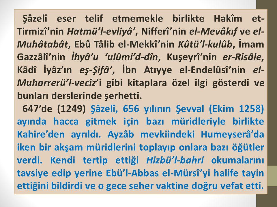 Şâzelî eser telif etmemekle birlikte Hakîm et- Tirmizî'nin Hatmü'l-evliyâ', Nifferî'nin el-Mevâkıf ve el- Muhâtabât, Ebû Tâlib el-Mekkî'nin Kûtü'l-kulûb, İmam Gazzâlî'nin İhyâ'u 'ulûmi'd-dîn, Kuşeyrî'nin er-Risâle, Kâdî İyâz'ın eş-Şifâ', İbn Atıyye el-Endelûsî'nin el- Muharrerü'l-vecîz'i gibi kitaplara özel ilgi gösterdi ve bunları derslerinde şerhetti.