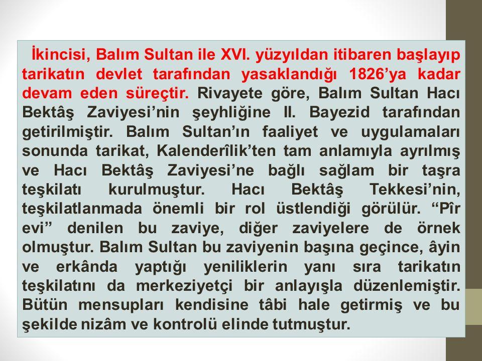 İkincisi, Balım Sultan ile XVI.