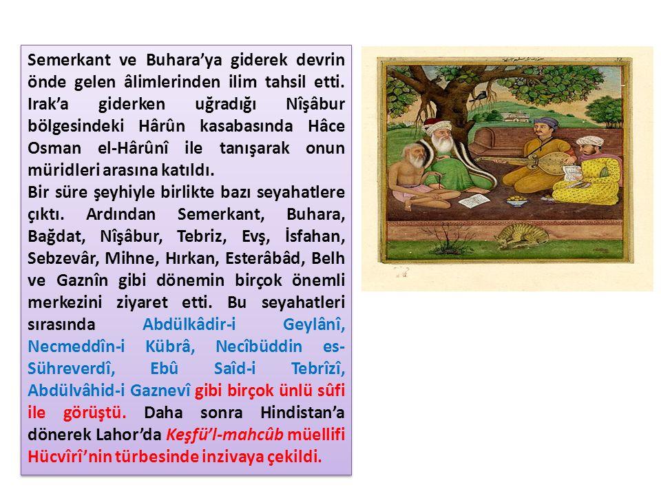 Semerkant ve Buhara'ya giderek devrin önde gelen âlimlerinden ilim tahsil etti.