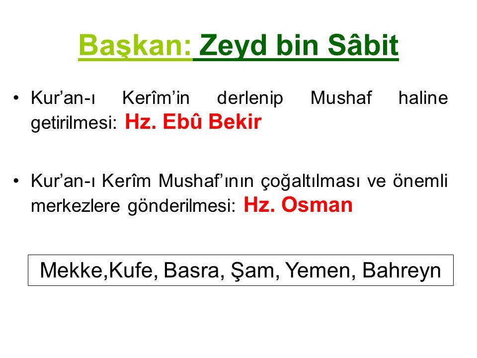 Başkan: Zeyd bin Sâbit Kur'an-ı Kerîm'in derlenip Mushaf haline getirilmesi: Hz.
