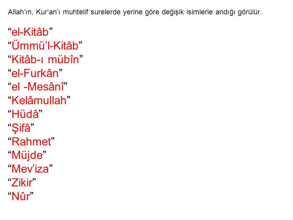 Allah'ın, Kur'an'ı muhtelif surelerde yerine göre değişik isimlerle andığı görülür.