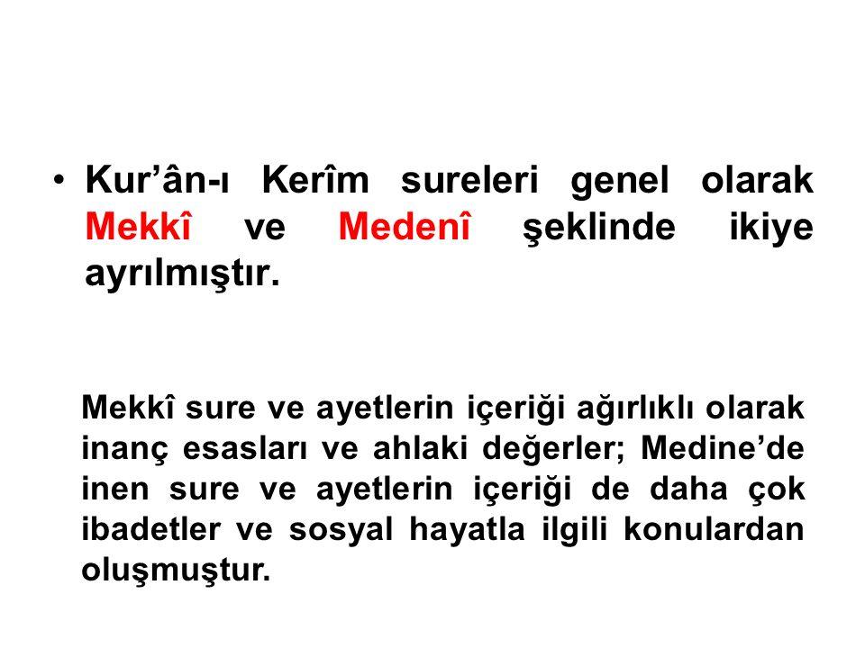 Kur'ân-ı Kerîm sureleri genel olarak Mekkî ve Medenî şeklinde ikiye ayrılmıştır.