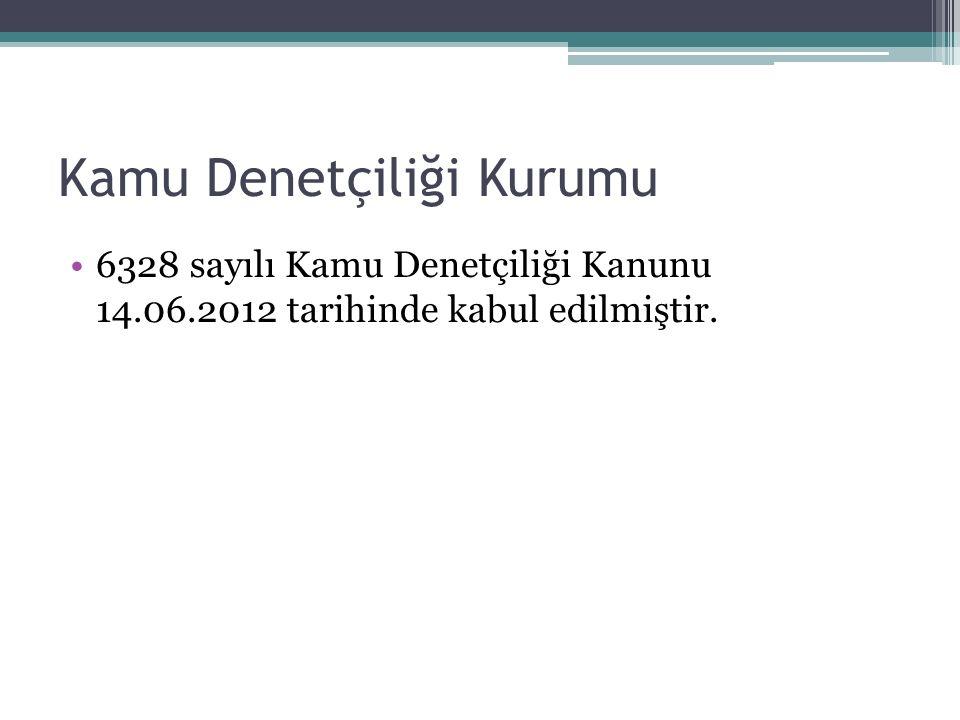 Kamu Denetçiliği Kurumu 6328 sayılı Kamu Denetçiliği Kanunu 14.06.2012 tarihinde kabul edilmiştir.