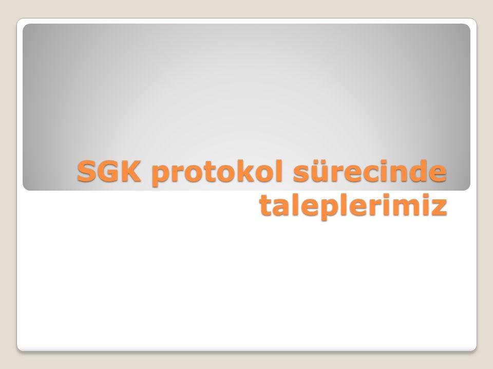 SGK protokol sürecinde taleplerimiz