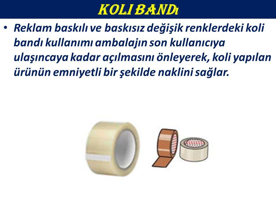 Koli Band ı Reklam baskılı ve baskısız değişik renklerdeki koli bandı kullanımı ambalajın son kullanıcıya ulaşıncaya kadar açılmasını önleyerek, koli yapılan ürünün emniyetli bir şekilde naklini sağlar.