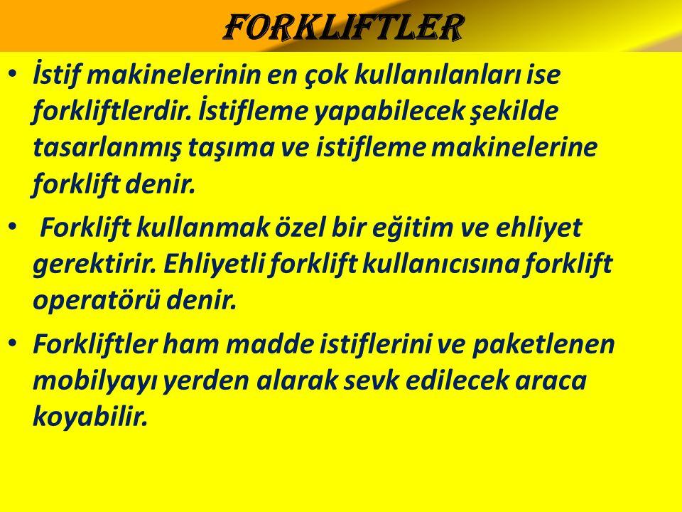 Forkliftler İstif makinelerinin en çok kullanılanları ise forkliftlerdir.