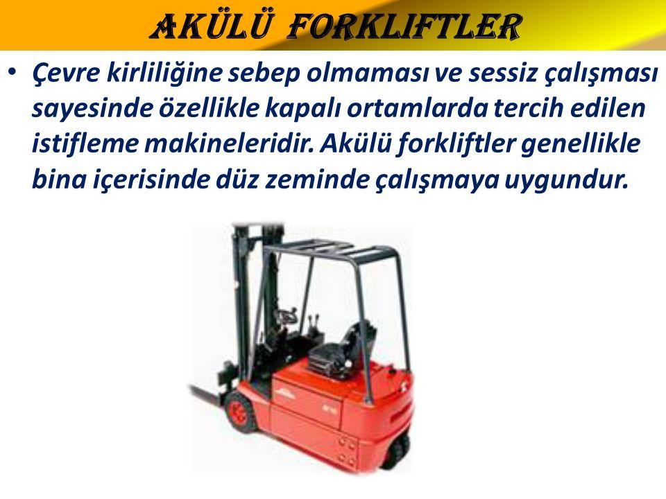 Akülü Forkliftler Çevre kirliliğine sebep olmaması ve sessiz çalışması sayesinde özellikle kapalı ortamlarda tercih edilen istifleme makineleridir.