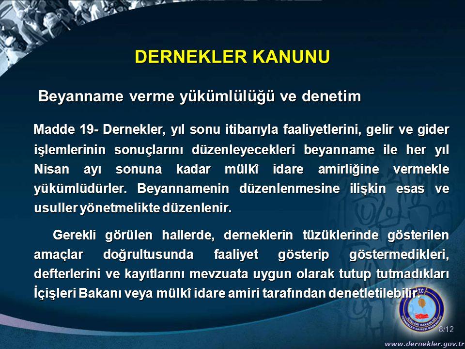 9/12 www.dernekler.gov.tr DERNEKLER KANUNU Bu denetimlerde kolluk kuvveti mensupları görevlendirilemez.