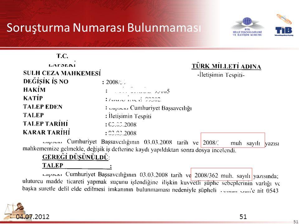 51 Soruşturma Numarası Bulunmaması 04.07.201251