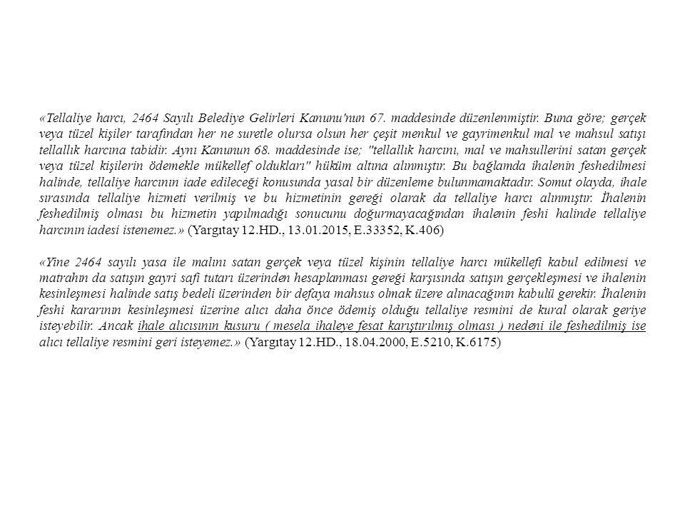 «Tellaliye harcı, 2464 Sayılı Belediye Gelirleri Kanunu nun 67.