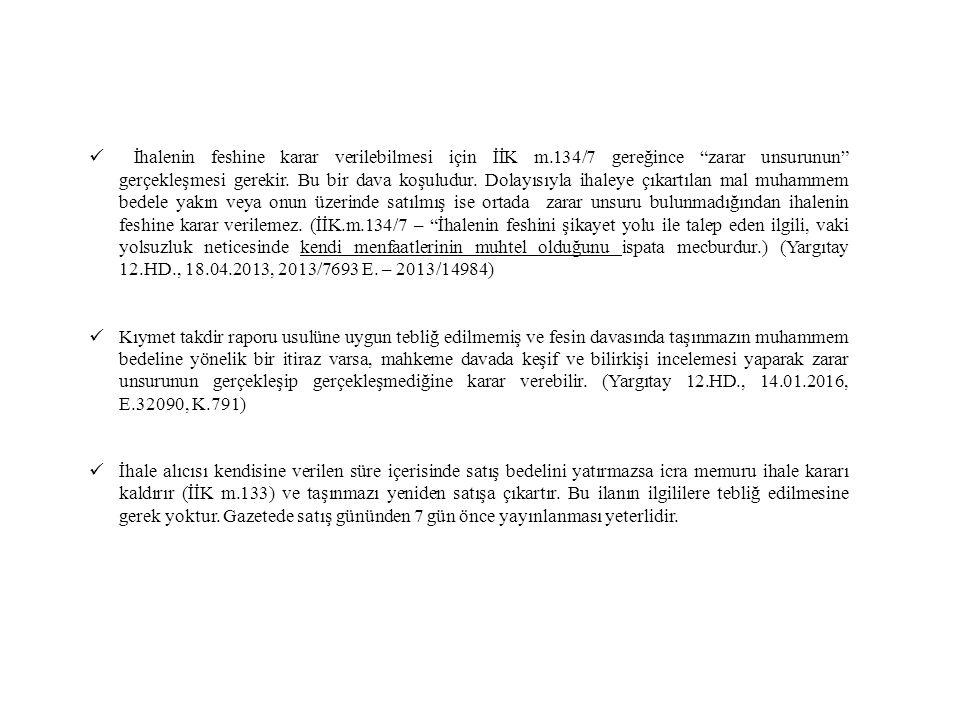 İhalenin feshine karar verilebilmesi için İİK m.134/7 gereğince zarar unsurunun gerçekleşmesi gerekir.