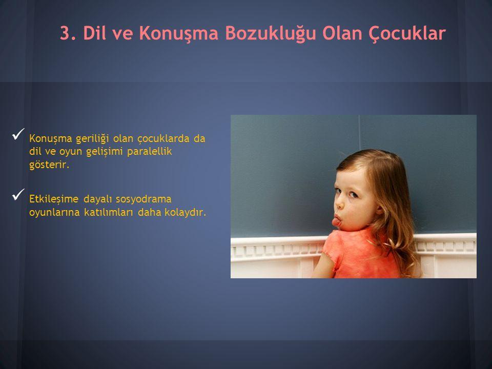 Konuşma geriliği olan çocuklarda da dil ve oyun gelişimi paralellik gösterir.