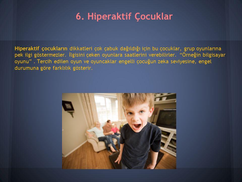 Hiperaktif çocukların dikkatleri çok çabuk dağıldığı için bu çocuklar, grup oyunlarına pek ilgi göstermezler.