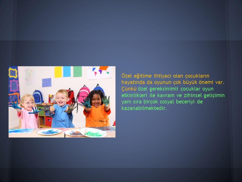 Ortapedik engelli çocuklar, engellerinin el verdiği ölçüde oyunlara katılırlar.