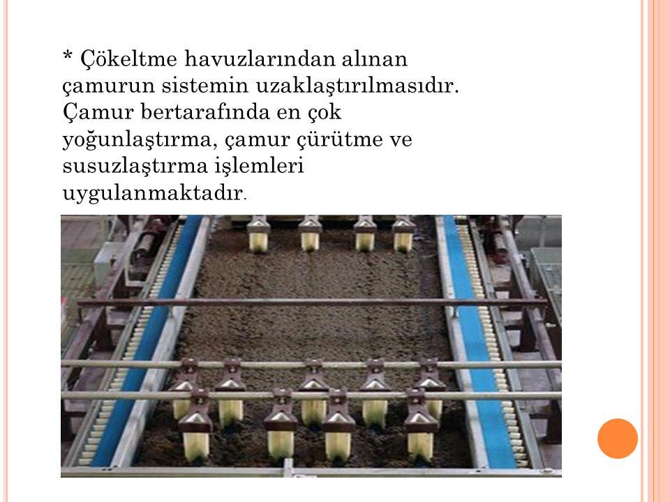 * Çökeltme havuzlarından alınan çamurun sistemin uzaklaştırılmasıdır.