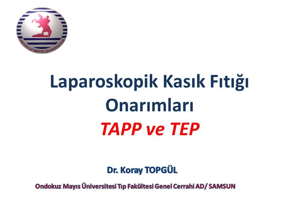 TAPP Onarımın Avantajları Açık onarıma göre--daha az ağrı, çabuk işe dönme..