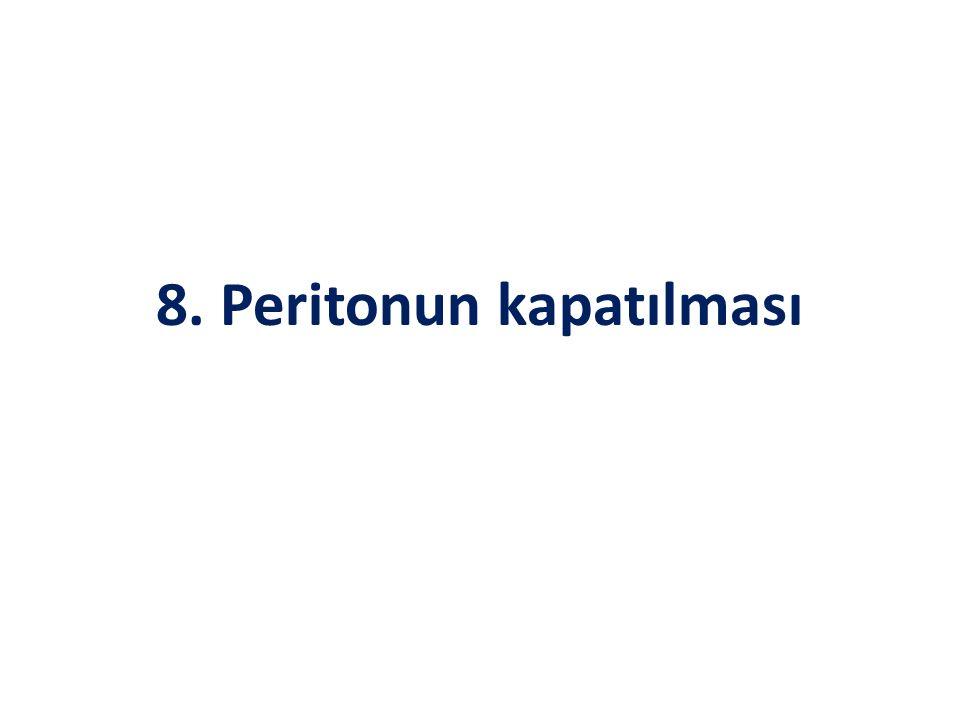 8. Peritonun kapatılması