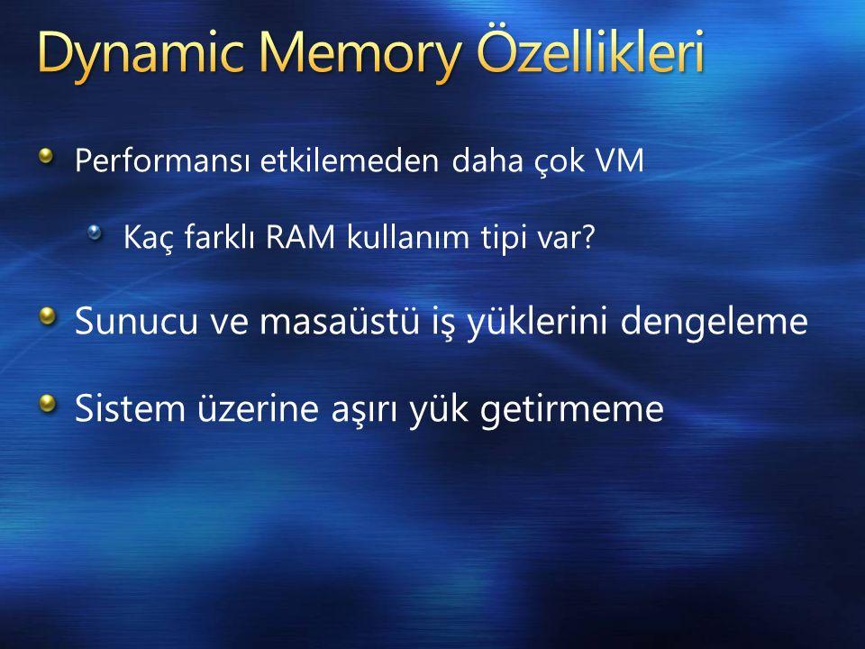 Performansı etkilemeden daha çok VM Kaç farklı RAM kullanım tipi var.