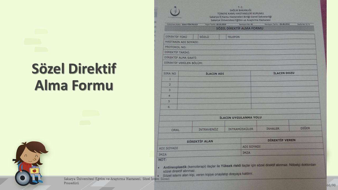 Sözel Direktif Alma Formu 60/90 Sakarya Üniversitesi Eğitim ve Araştırma Hastanesi, Sözel İstem Süreci Prosedürü