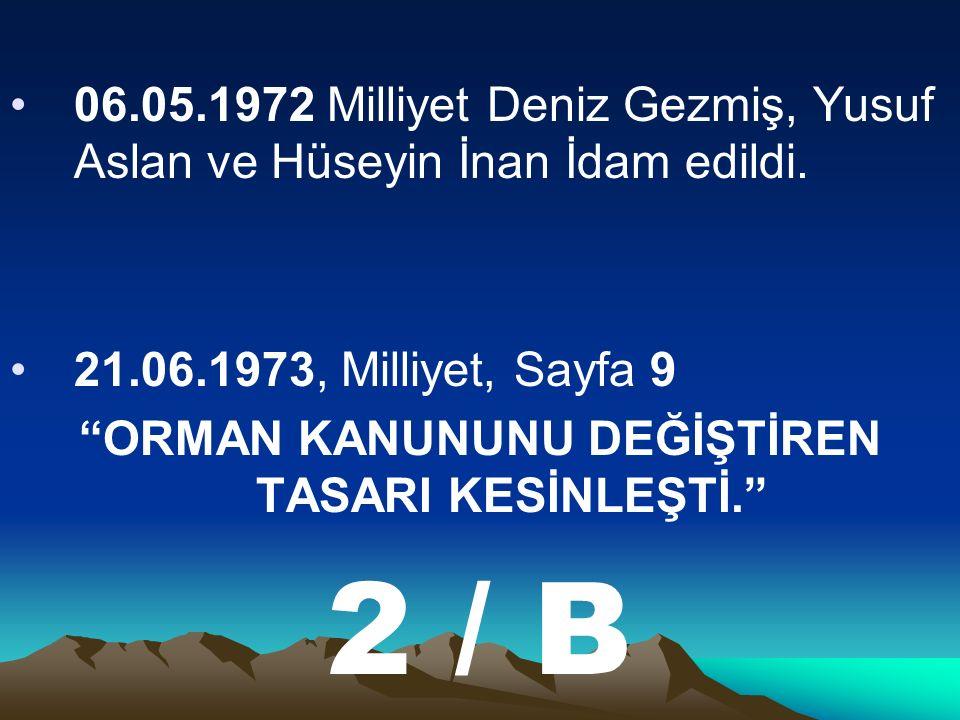 06.05.1972 Milliyet Deniz Gezmiş, Yusuf Aslan ve Hüseyin İnan İdam edildi.