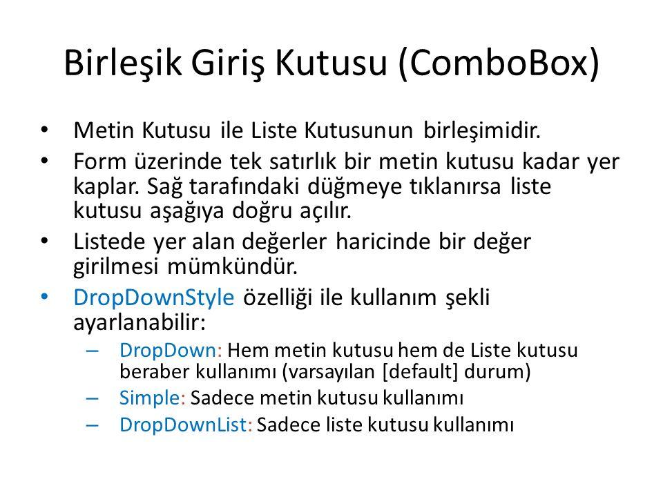 Birleşik Giriş Kutusu (ComboBox) Metin Kutusu ile Liste Kutusunun birleşimidir.