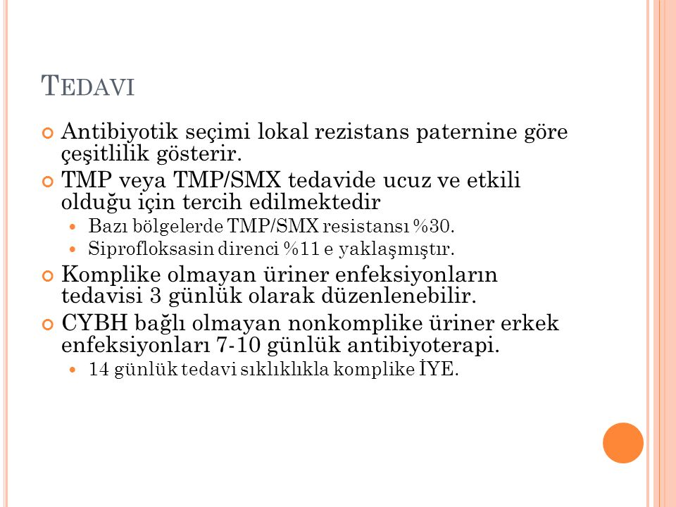 T EDAVI Antibiyotik seçimi lokal rezistans paternine göre çeşitlilik gösterir. TMP veya TMP/SMX tedavide ucuz ve etkili olduğu için tercih edilmektedi