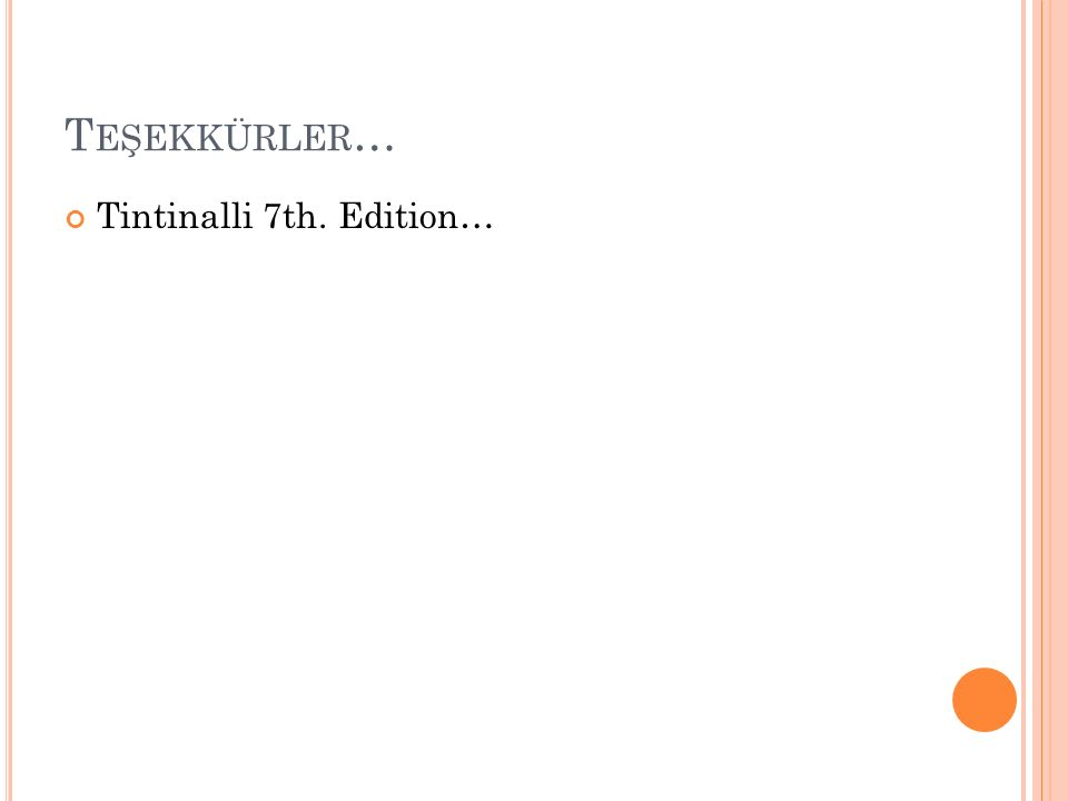T EŞEKKÜRLER … Tintinalli 7th. Edition…