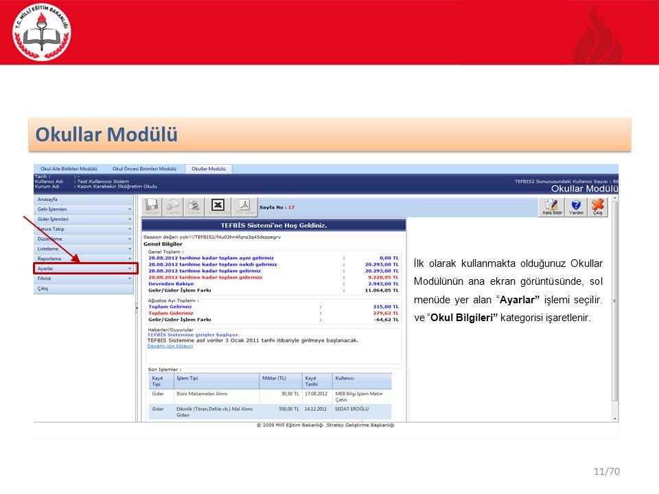 11/70 Okullar Modülü İlk olarak kullanmakta olduğunuz Okullar Modülünün ana ekran görüntüsünde, sol menüde yer alan Ayarlar işlemi seçilir.