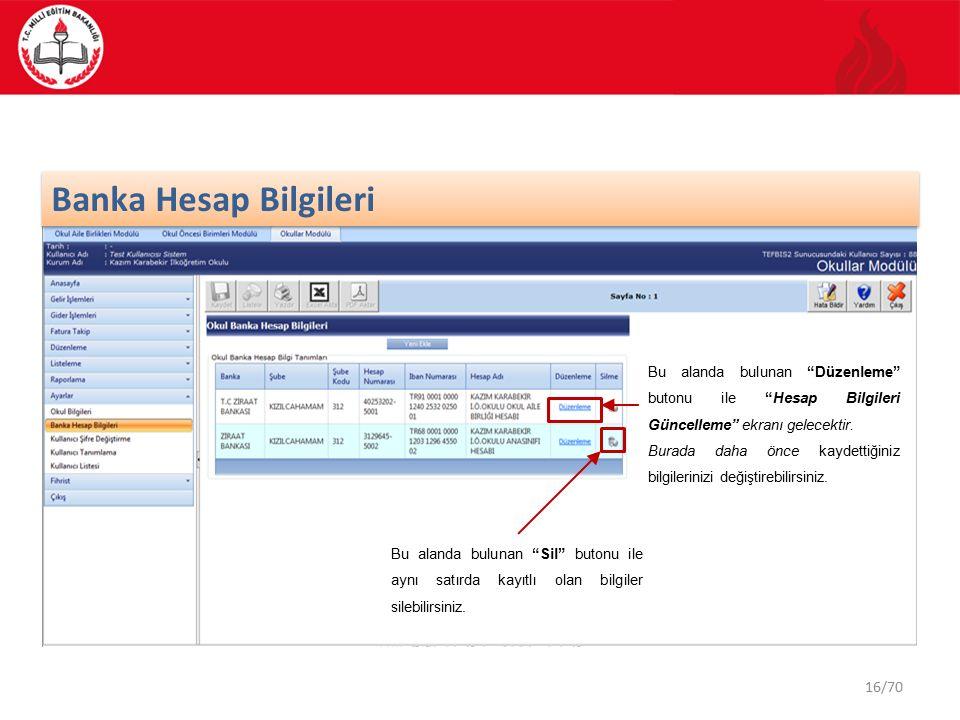 16/70 Banka Hesap Bilgileri Bu alanda bulunan Düzenleme butonu ile Hesap Bilgileri Güncelleme ekranı gelecektir.