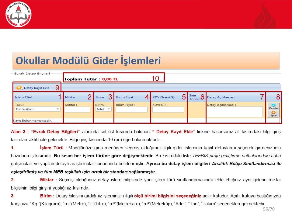 56/70 Okullar Modülü Gider İşlemleri Alan 3 : Evrak Detay Bilgileri alanında sol üst kısımda bulunan Detay Kayıt Ekle linkine basarsanız alt kısımdaki bilgi giriş kısımları aktif hale gelecektir.