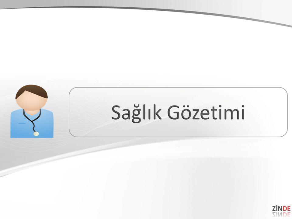 NEDEN SAĞLIK GÖZETİMİ.