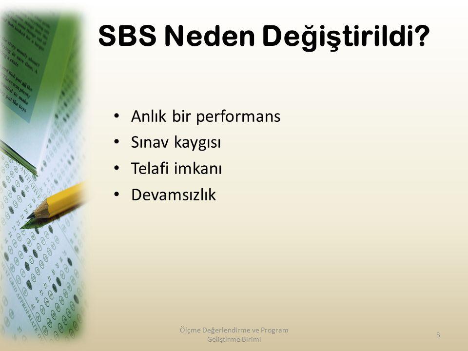 SBS Neden De ğ i ş tirildi.